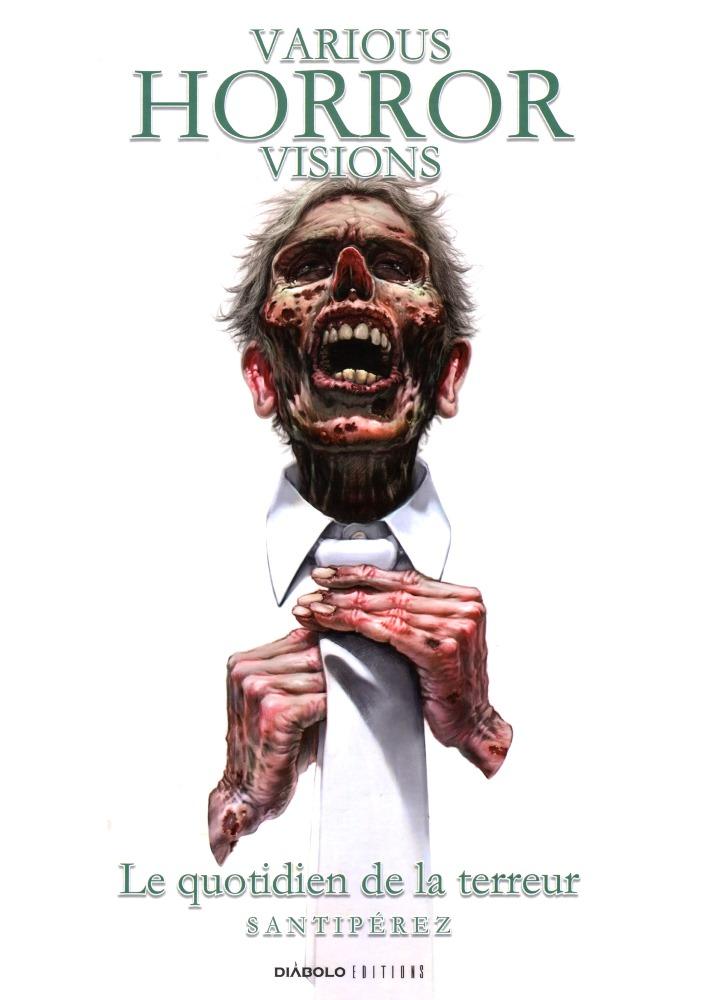 VARIOUS HORROR VISIONS - 1 . QUOTIDIEN DE LA TERREUR (LE)