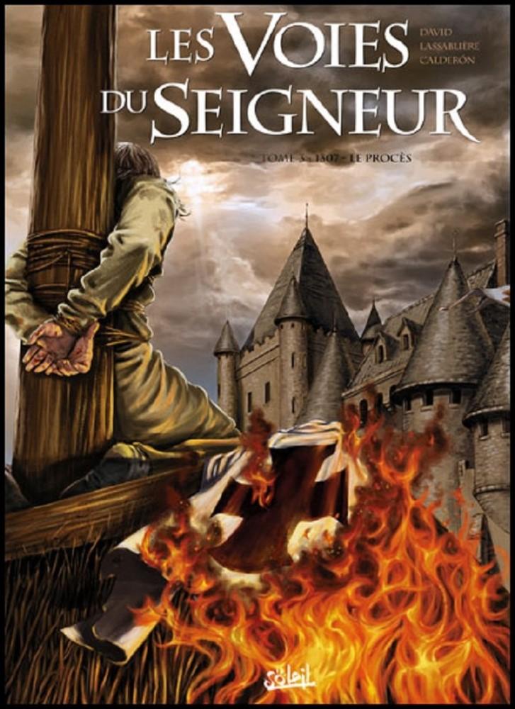 VOIES DU SEIGNEUR (LES) - 3 . 1307 - LE PROCÈS
