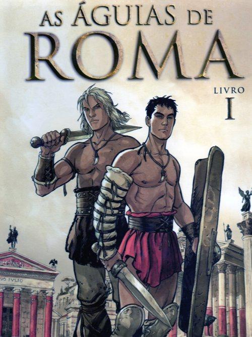 ÁGUIAS DE ROMA (AS) - 1 . ÁGUIAS DE ROMA (AS) - Livro I