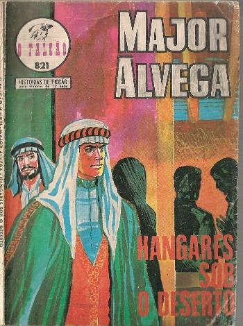 MAJOR ALVEGA - 31 . HANGARES SOB O DESERTO