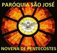 NOVENA DE PENTECOSTES - PARÓQUIA SÃO JOSÉ