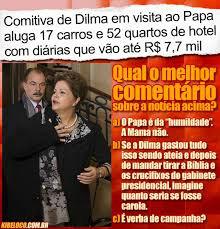 Dilma como nova rica gastando sem dó nem piedade