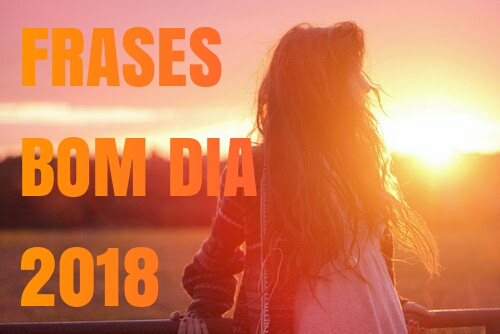 Frases Bom Dia 2018