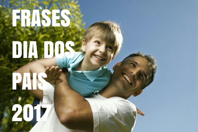 Frases Dia dos Pais 2017