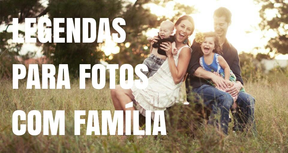 Legenda para Foto com Família