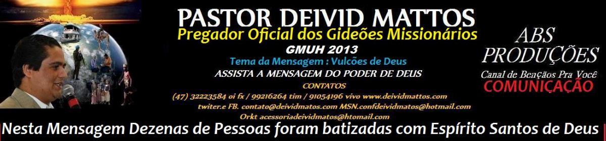 Pessoas Batizadas Com Espirito Santos - Pastor Deivid Mattos Gideões 2013