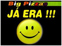 Big Pizzas Já Era