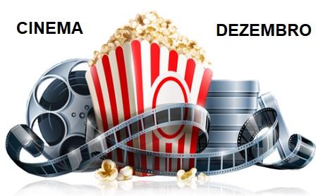 Cinema: Veja as principais estreias de filmes nos cinemas brasileiro neste mês de Dezembro
