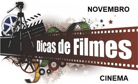 """Cinema: Veja aqui as principais estreia de """"filmes"""" neste mês de novembro"""