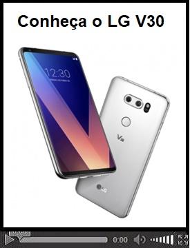 """Conheça """"LG V30"""" smart com características inovadoras que o tornam uma excelente opção"""