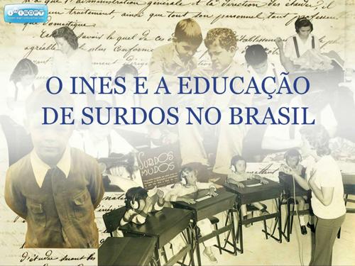 ines, educação para surdos, história da educação de surdos no brasil