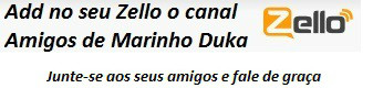 Instale Zello e Android, BlackBerrry, iPhone ou PC e faça parte dos Amigos de Marinho Duka