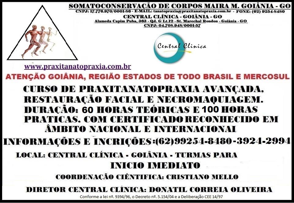 Central Clínica Goiânia, Cursos de Tanatopraxia Goiânia, Somato-conservação de Corpos Maira M. Goiânia, Cursos de Tanatopraxia Goiás