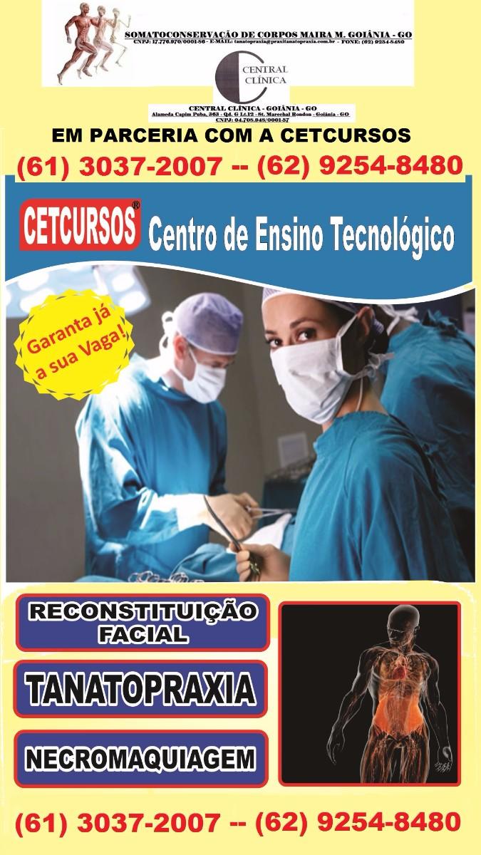 Cetcursos, Cristiano Mello, Curso de Tanatopraxia, Restauração Facial, Necromaquiagem, Central Clinica Goiânia, Necropsia, Embalsamamentos